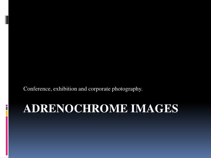 Adrenochrome Images<br />Conference, exhibition and corporate photography.<br />