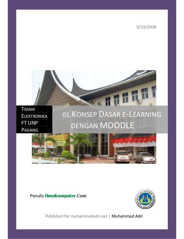 6/19/2008Publishedformuhammadadri.net|MuhammadAdriTEKNIKELEKTRONIKAFTUNPPADANG01.KONSEPDASARE‐LEARNING...