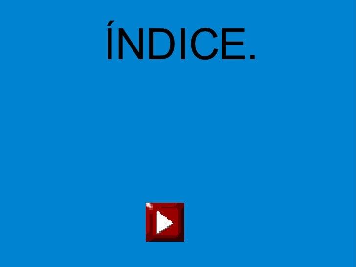ÍNDICE.