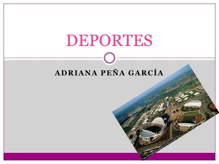 DEPORTESADRIANA PEÑA GARCÍA