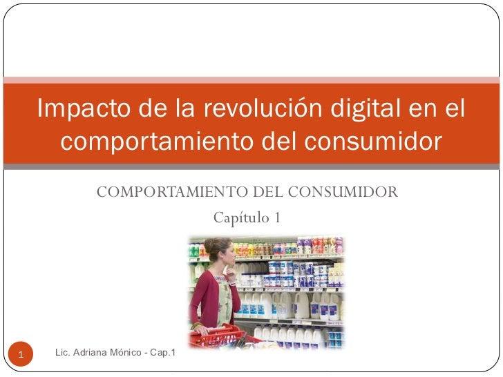 Impacto de la revolución digital en el      comportamiento del consumidor              COMPORTAMIENTO DEL CONSUMIDOR      ...