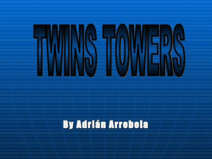 By Adrián Arrebola TWINS TOWERS