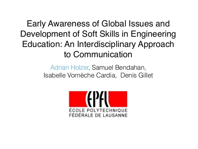 Early Awareness of Global Issues and Development of Soft Skills in Engineering Education: An Interdisciplinary Approach to...