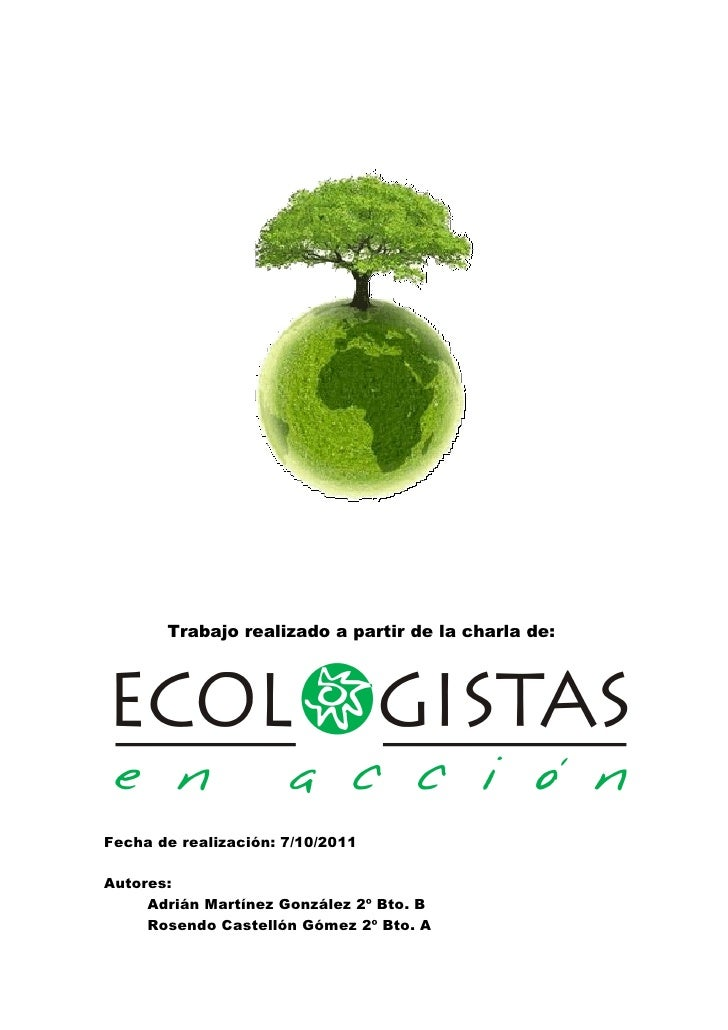 Trabajo realizado a partir de la charla de:Fecha de realización: 7/10/2011Autores:     Adrián Martínez González 2º Bto. B ...