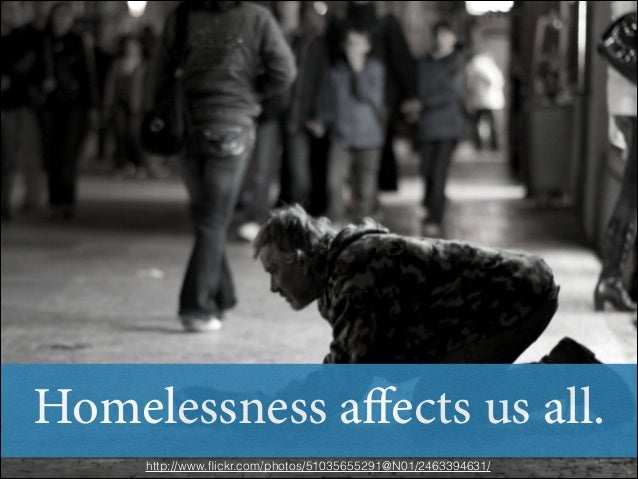 Homelessness affects us all. http://www.flickr.com/photos/51035655291@N01/2463394631/