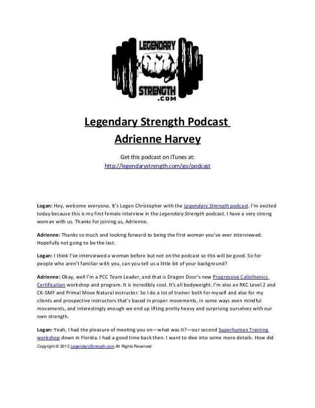 Legendary Strength Podcast Adrienne Harvey Get this podcast on iTunes at: http://legendarystrength.com/go/podcast Logan: H...