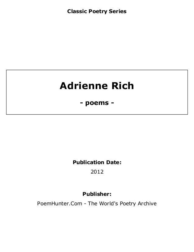 adrienne richs poem living in sin analysis essay Short poem by adrienne rich called aunt jennifer's tigers consists only of three feminist reading of aunt jennifers tigers english literature essay print reference this if you are the original writer of this essay and no longer wish to have the essay published on the uk essays.