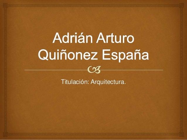 Titulación: Arquitectura.