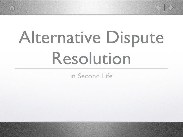 Alternative Dispute Resolution In Second Life®