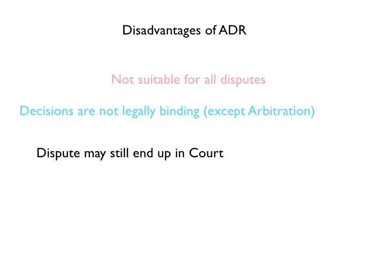 alternative dispute resolution methods Alternative dispute resolution defined and explained with examples adr refers to any method used to resolve a dispute without resorting to litigation.