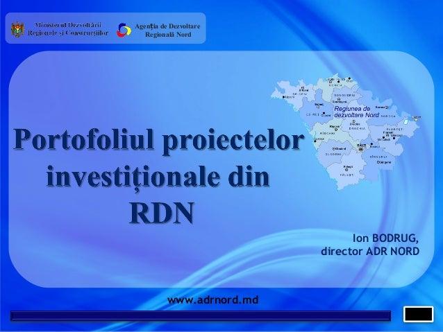 Portofoliul proiectelor investiționale din Regiunea de Dezvoltare Nord / 18.10.2013