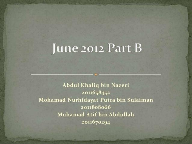 Abdul Khaliq bin Nazeri            2011658452Mohamad Nurhidayat Putra bin Sulaiman            2011808066     Muhamad Atif ...