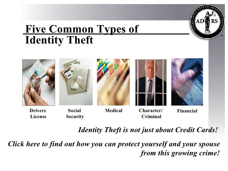 Drivers  License Medical Financial Identity Theft is not just about Credit Cards!  Click here to   find out how you can pr...