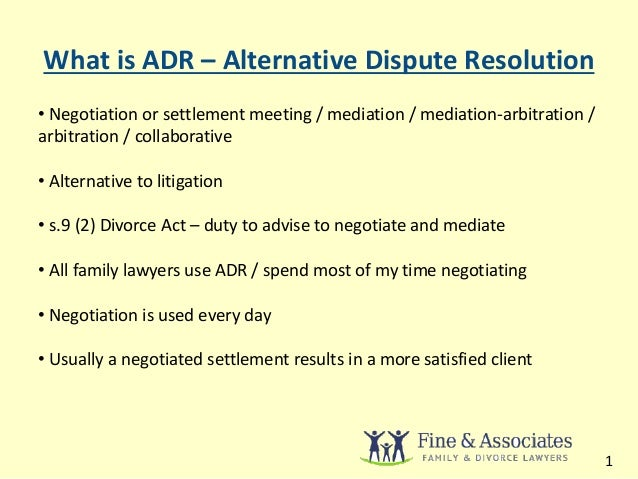 alternative dispute resolution adr mediation is Alternative dispute resolution (adr i understand that mediation is a dispute resolution process which is non-adversarial in nature and seeks to find.