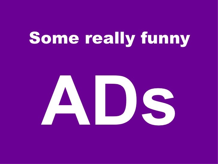 Some really funny ADs