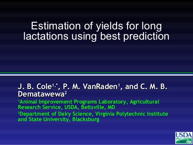 J. B. ColeJ. B. Cole1,*1,* , P. M. VanRaden, P. M. VanRaden11 , and C. M. B., and C. M. B. DematawewaDematawewa22 1 Animal...