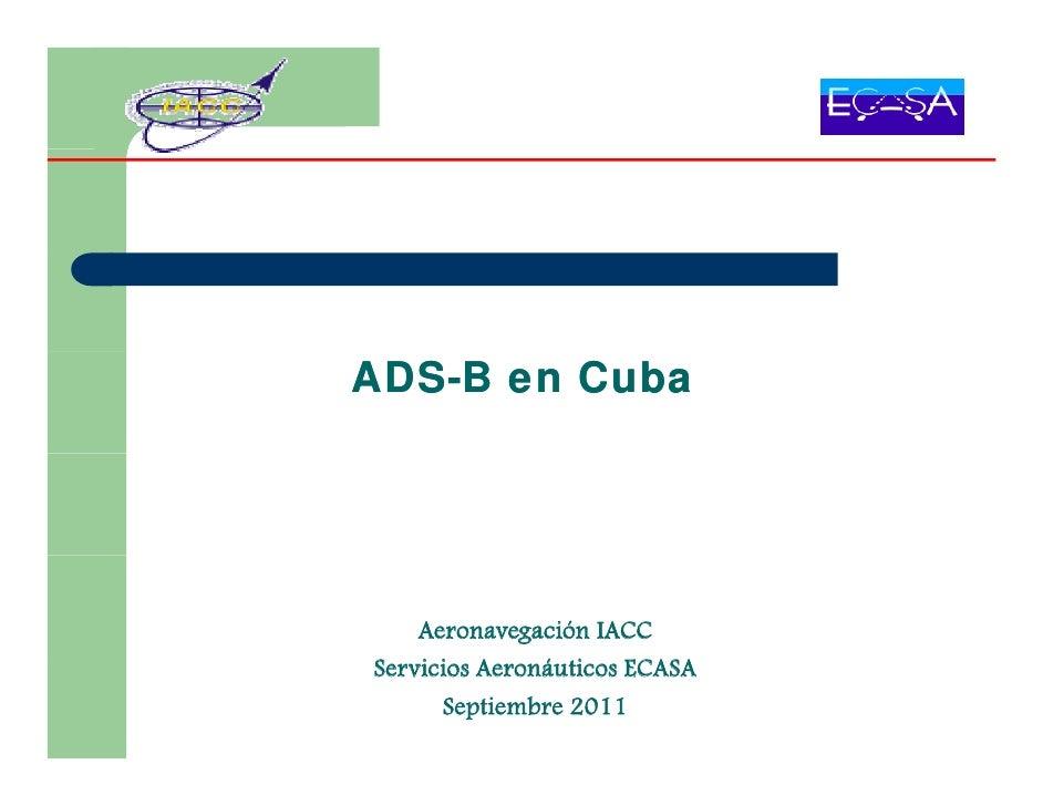 ADS-B en Cuba    Aeronavegación IACCServicios Aeronáuticos ECASA      Septiembre 2011