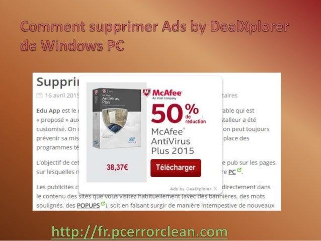 Ads by DealXplorer est une menace très destructeur de malware qui secrètement est installée sur le système Windows et cibl...