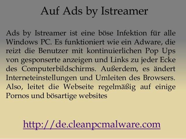 Auf Ads by Istreamer Ads by Istreamer ist eine böse Infektion für alle Windows PC. Es funktioniert wie ein Adware, die rei...