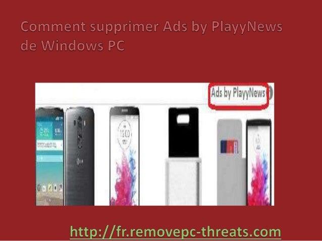 Ads by PlayyNews est une menace très destructeur de malware qui secrètement est installée sur le système Windows et cible ...
