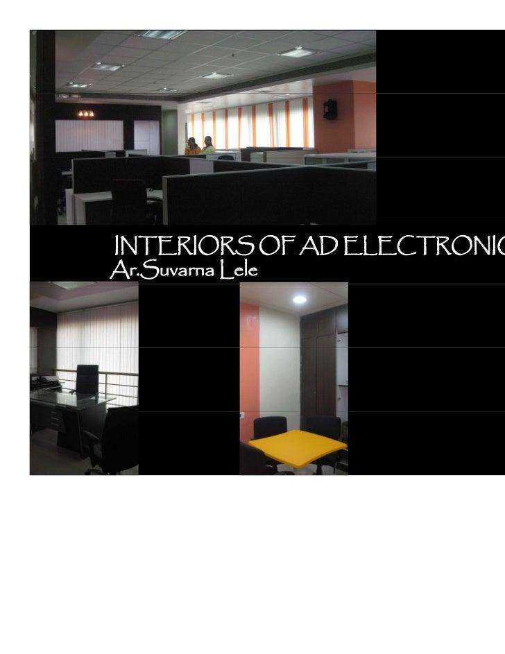 INTERIORS OF AD ELECTRONICSAr.Suvarna Lele