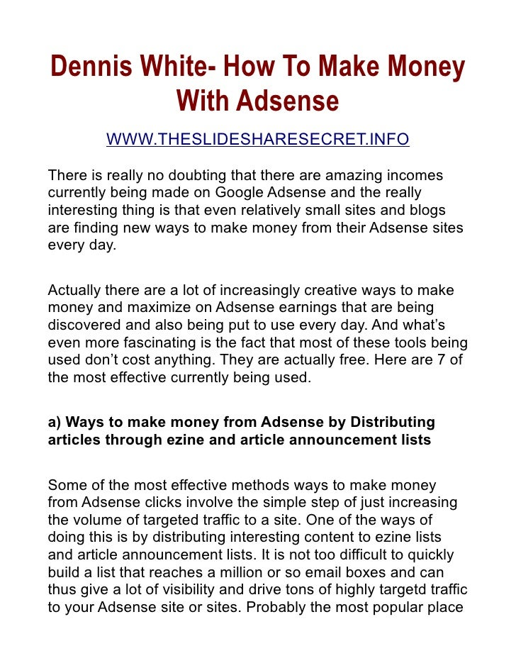 Dennis White- How To Make Money          With Adsense          WWW.THESLIDESHARESECRET.INFO  There is really no doubting t...