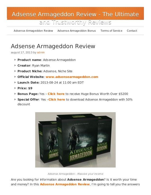 Adsense Armageddon Review august 17, 2013 by admin Product name: Adsense Armageddon Creator: Ryan Martin Product Niche: Ad...