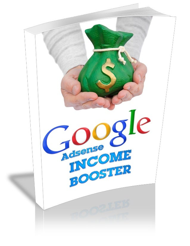 Adsense Income Booster How I Bank over $1,000's a Month with Google Adsense Please note that much of this publication is b...