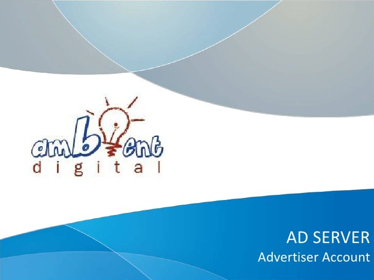 AD SERVERAdvertiser Account<br />