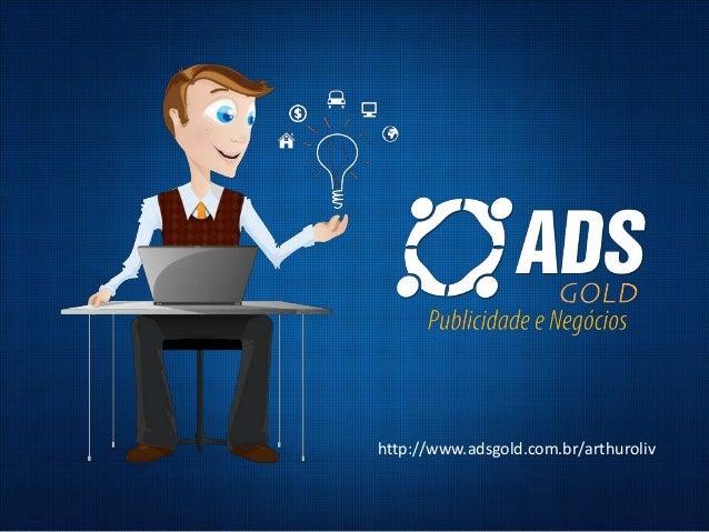 http://www.adsgold.com.br/arthuroliv