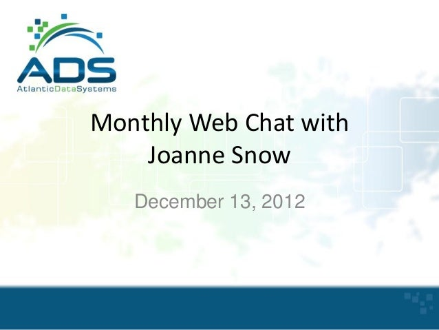 Monthly Web Chat with Joanne Snow December 13, 2012