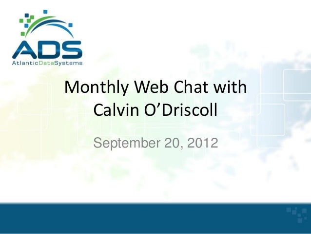 Monthly Web Chat with Calvin O'Driscoll September 20, 2012