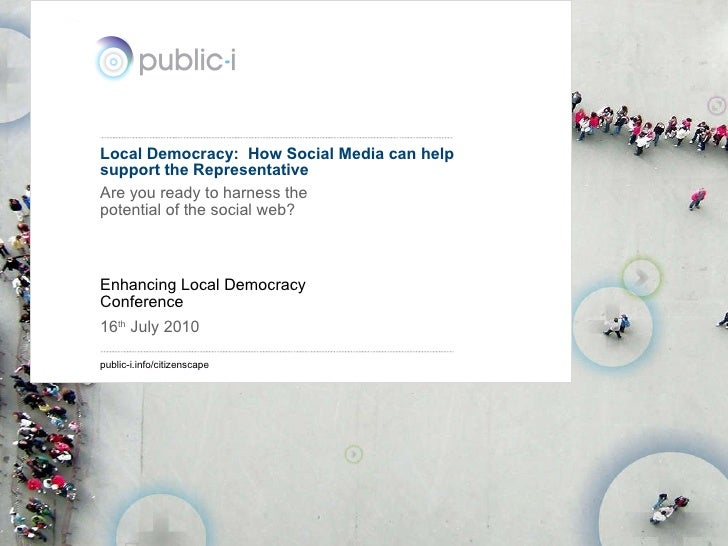 Local Democracy:  How Social Media can help support the Representative Are you ready to harness the potential of the socia...