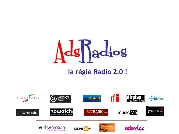 Selon Médiamétrie, plus d'un internaute sur 3 se connecte tous lesmois à un site Radio 2.0 (14 millions – MNR mars 2012). ...
