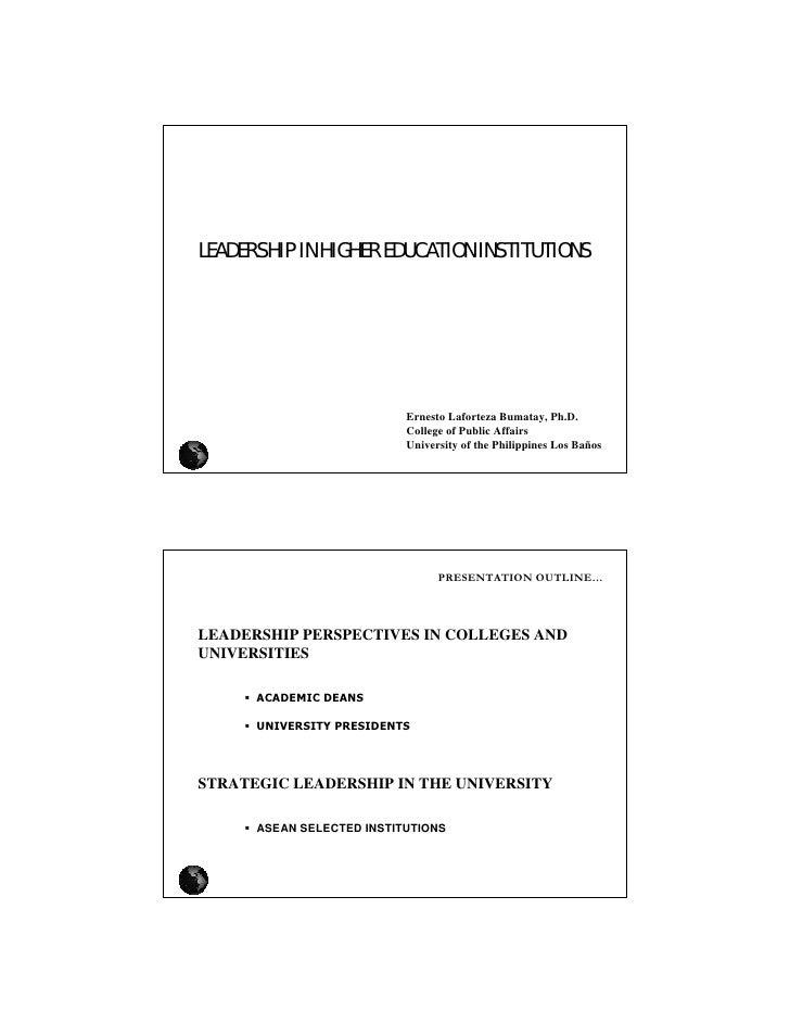LEADERSHIP IN HIGHER EDUCATION INSTITUTIONS                           Ernesto Laforteza Bumatay, Ph.D.                    ...