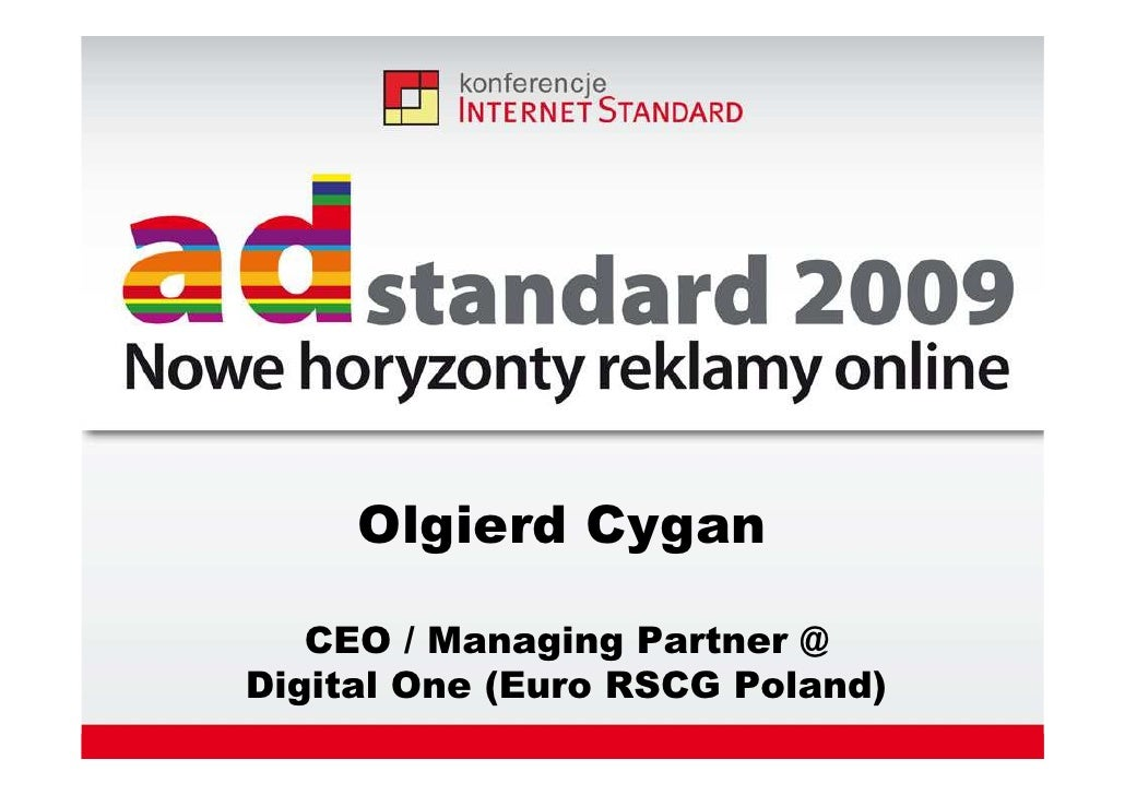 Olgierd Cygan     CEO / Managing Partner @ Digital One (Euro RSCG Poland)