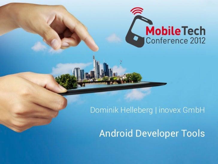 Dominik Helleberg   inovex GmbH  Android Developer Tools