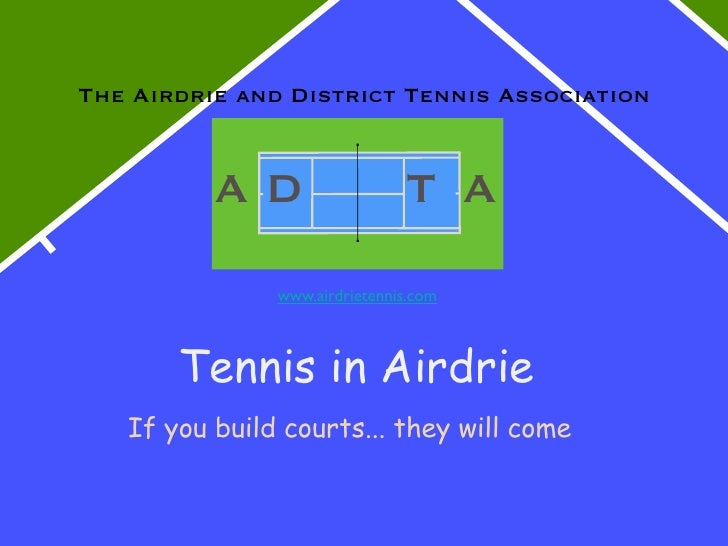 The Airdrie and District Tennis Association             AD                   T A                www.airdrietennis.com     ...