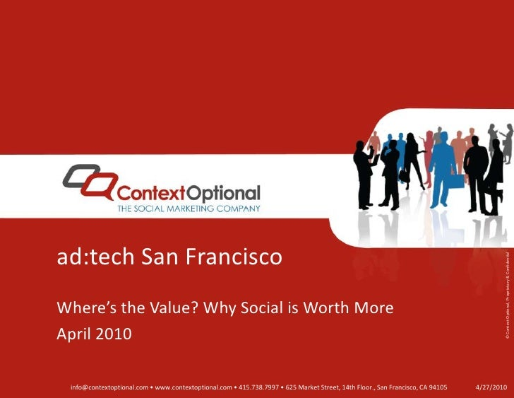 ad:tech San Francisco<br />Where's the Value? Why Social is Worth More<br />April 2010<br />4/27/10<br />
