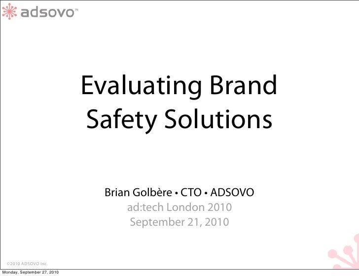 Evaluating Brand                              Safety Solutions                                Brian Golbère • CTO • ADSOVO...