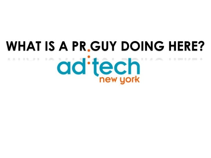 What is a PR Guy Doing at AdTech NYC?