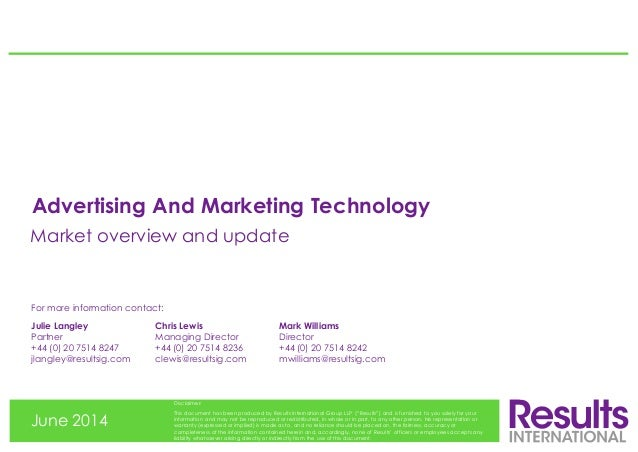 Advertising And Marketing Technology June 2014 Disclaimer: This document has been produced by Results International Group ...