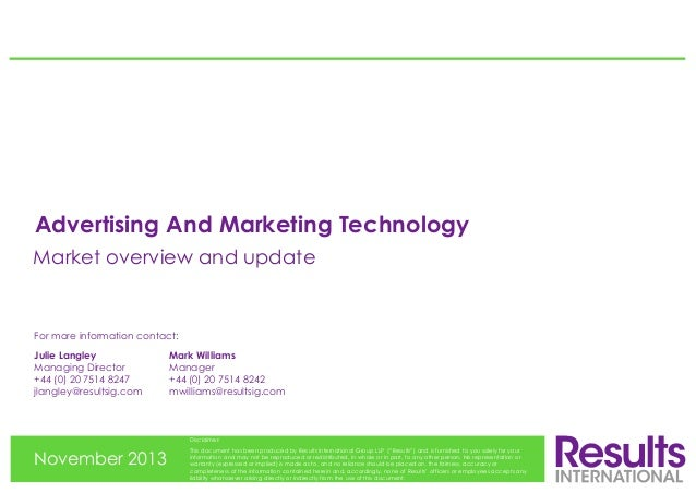 Advertising And Marketing Technology Market overview and update  For more information contact: Julie Langley Managing Dire...