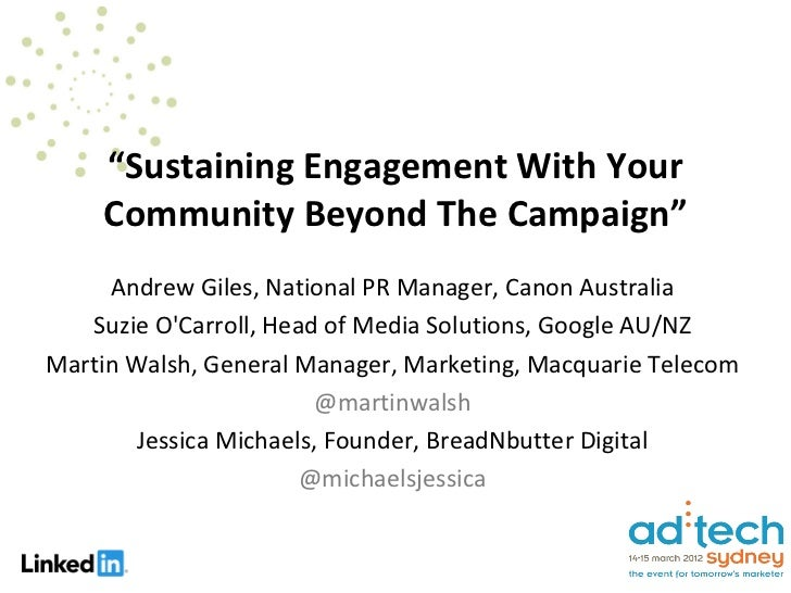 """""""Sustaining Engagement With Your    Community Beyond The Campaign""""     Andrew Giles, National PR Manager, Canon Australia ..."""