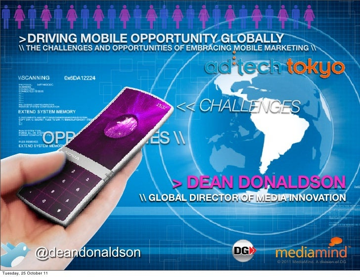 >DRIVING MOBILE OPPORTUNITY GLOBALLY        THE CHALLENGES AND OPPORTUNITIES OF EMBRACING MOBILE MARKETING                ...