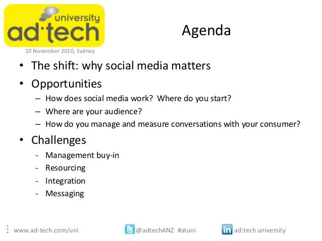 www.ad-tech.com/uni @adtechANZ #atuni ad:tech university 10 November 2010, Sydney Agenda • The shift: why social media mat...