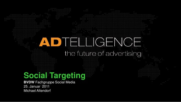 SOCIAL TARGETING - targeting on social networks, facebook connect and the future of advertising - ADTELLIGENCE presentation at BVDW Jan2011