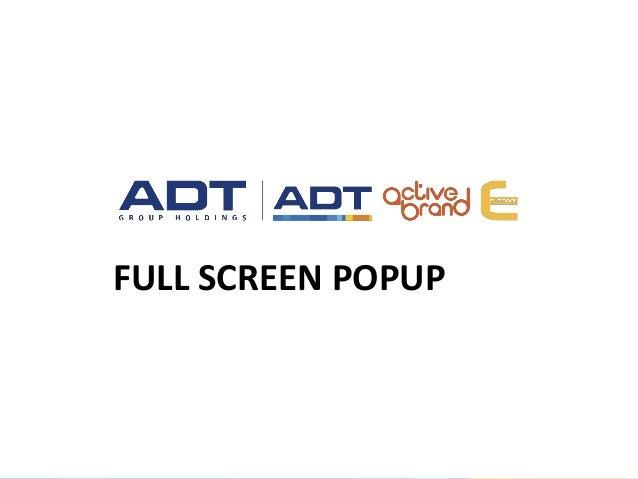 Adt full screen popup