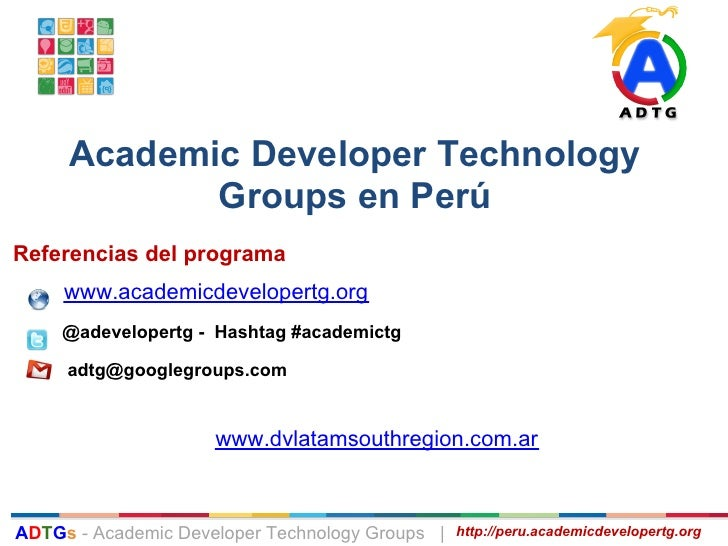Academic Developer Technology            Groups en PerúReferencias del programa     www.academicdevelopertg.org     @adeve...