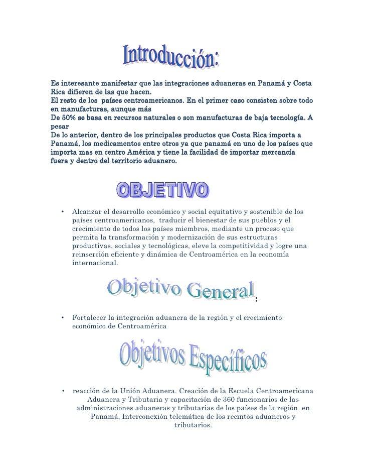 <br />Es interesante manifestar que las integraciones aduaneras en Panamá y Costa Rica difi...